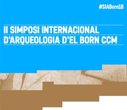 II Simposi Internacional d'Arqueologia d'El Born CCM