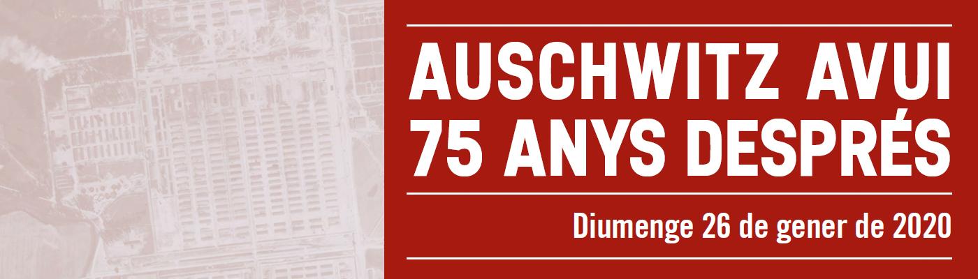 Auschwitz avui, 75 anys després
