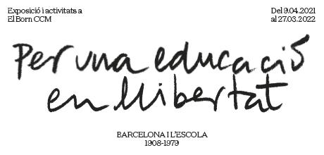 460x220_cicle_Per una educació en llibertat. Barcelona i l'escola. 1908-1979