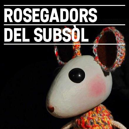 Rosegadors del subsòl