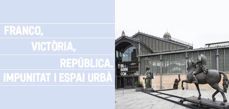 Franco, Victòria, República. Impunitat i espai urbà