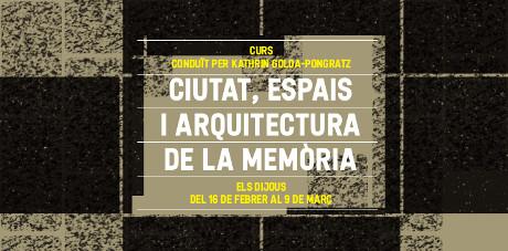 ciutat, espais i arquitectura de la memòria