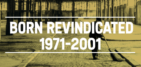 Born revindicated (1971-2001)