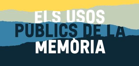 Els usos públics de la memòria
